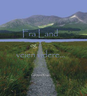 Fra Land og veien videre